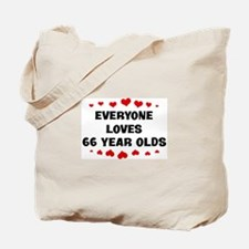 Everyone Loves 66 Year Olds Tote Bag