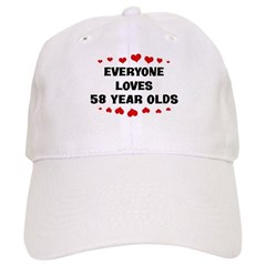 Everyone Loves 58 Year Olds Baseball Cap