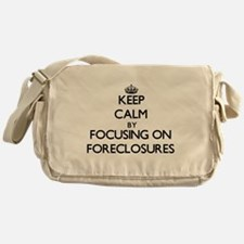 Keep Calm by focusing on Foreclosure Messenger Bag