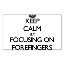 Keep Calm by focusing on Forefingers Decal