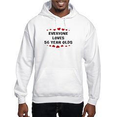 Everyone Loves 56 Year Olds Hoodie