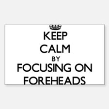 Keep Calm by focusing on Foreheads Decal