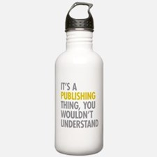 Its A Publishing Thing Water Bottle