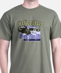 Helicopters Don't Fly T-Shirt