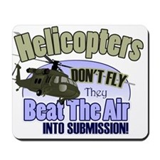 Helicopters Don't Fly Mousepad