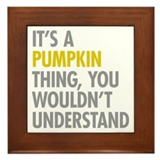 Its A Pumpkin Thing Framed Tile