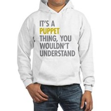 Its A Puppet Thing Hoodie