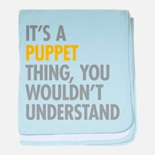 Its A Puppet Thing baby blanket
