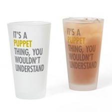 Its A Puppet Thing Drinking Glass