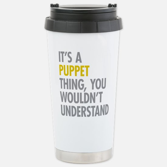 Its A Puppet Thing Stainless Steel Travel Mug