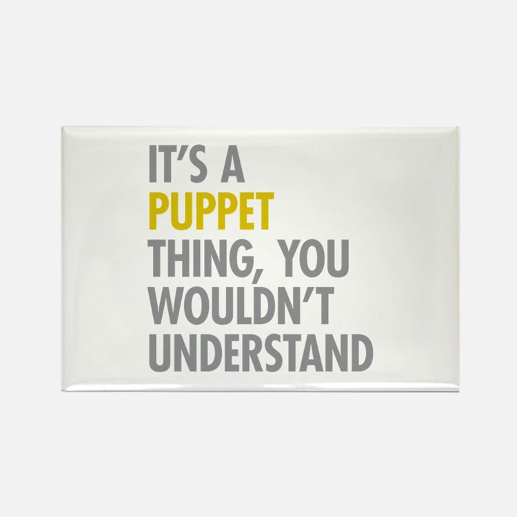 Its A Puppet Thing Rectangle Magnet