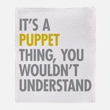 Its A Puppet Thing Throw Blanket