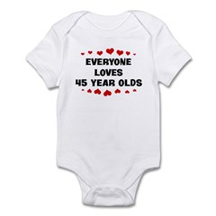 Everyone Loves 45 Year Olds Infant Bodysuit