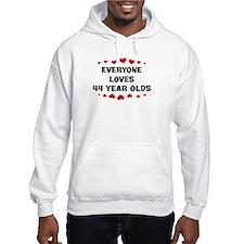 Everyone Loves 44 Year Olds Hoodie