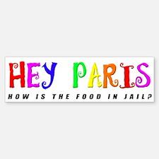 Hey Paris Bumper Bumper Bumper Sticker