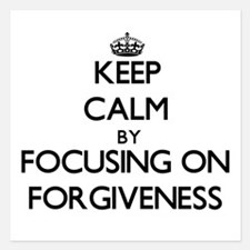 Keep Calm by focusing on Forgiveness Invitations