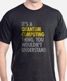 Quantum Computing Thing T-Shirt