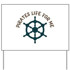 Pirates Life Yard Sign