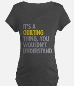 Its A Quilting Thing T-Shirt