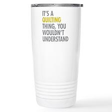 Its A Quilting Thing Travel Mug
