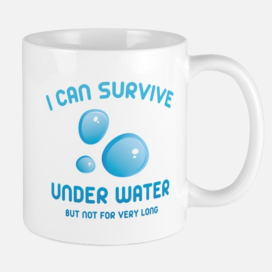 I Can Survive Under Water Mug