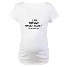 I Can Survive Under Water Shirt