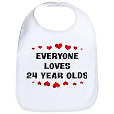 Everyone Loves 24 Year Olds Bib