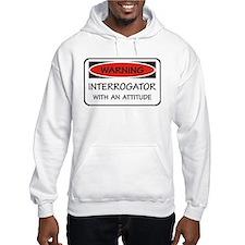 Attitude Interrogator Hoodie