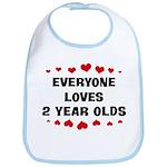 Everyone Loves 2 Year Olds Bib