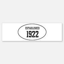 Established 1922 Bumper Bumper Bumper Sticker
