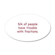 5/4 Of People Have Trouble With Fractions 22x14 Ov