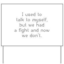 I Used To Talk To Myself Yard Sign