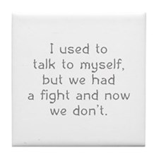 I Used To Talk To Myself Tile Coaster