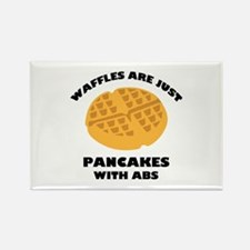 Waffles Are Just Pancakes With Abs Rectangle Magne