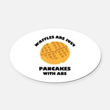 Waffles Are Just Pancakes With Abs Oval Car Magnet