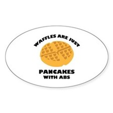 Waffles Are Just Pancakes With Abs Bumper Stickers