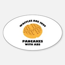 Waffles Are Just Pancakes With Abs Sticker (Oval)