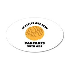 Waffles Are Just Pancakes With Abs 22x14 Oval Wall