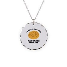 Waffles Are Just Pancakes With Abs Necklace
