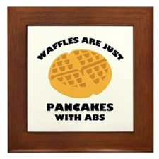 Waffles Are Just Pancakes With Abs Framed Tile