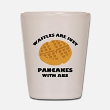 Waffles Are Just Pancakes With Abs Shot Glass