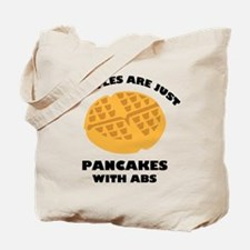 Waffles Are Just Pancakes With Abs Tote Bag