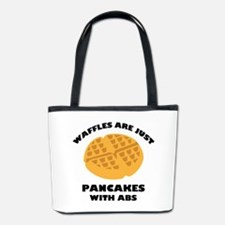 Waffles Are Just Pancakes With Abs Bucket Bag