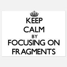 Keep Calm by focusing on Fragments Invitations