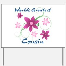 World's Greatest Cousin (Flowery) Yard Sign