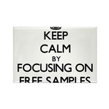 Keep Calm by focusing on Free Samples Magnets