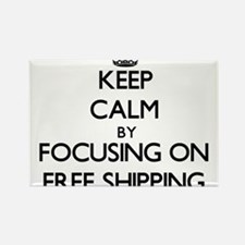Keep Calm by focusing on Free Shipping Magnets