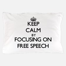 Keep Calm by focusing on Free Speech Pillow Case