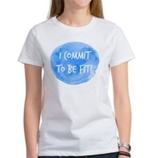 I Commit To Be Fit! T-Shirt