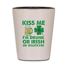 Kiss Me I'm Drunk or Irish or Whatever Shot Glass